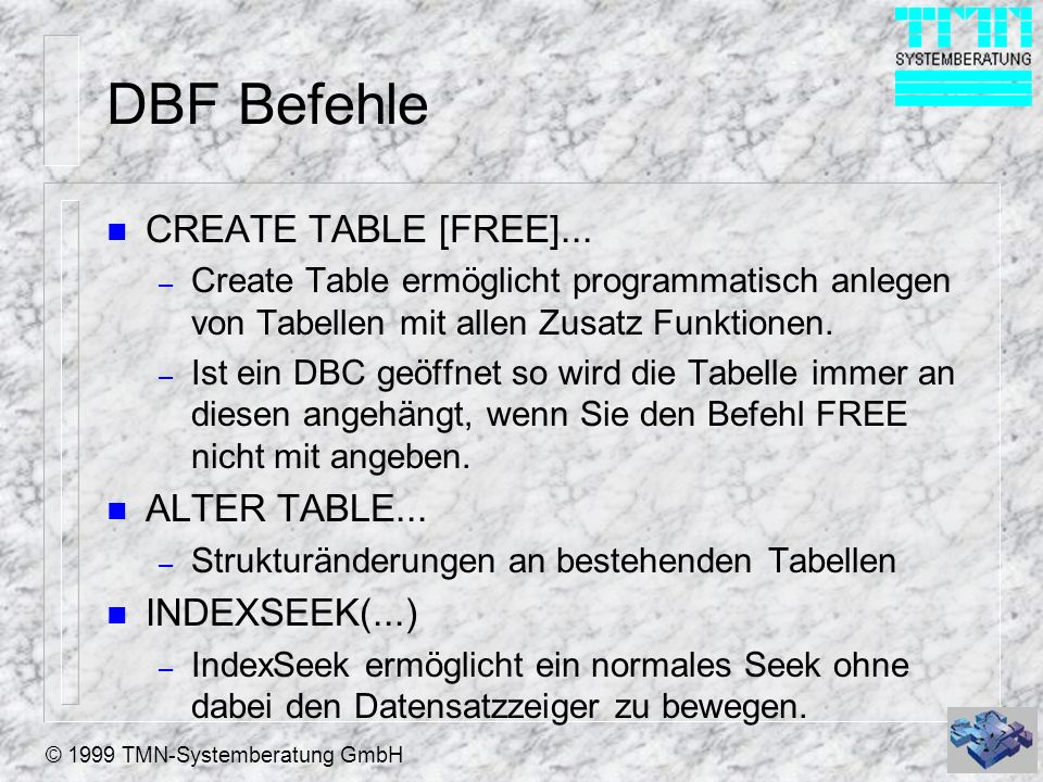 DBF Befehle CREATE TABLE [FREE]... ALTER TABLE... INDEXSEEK(...)